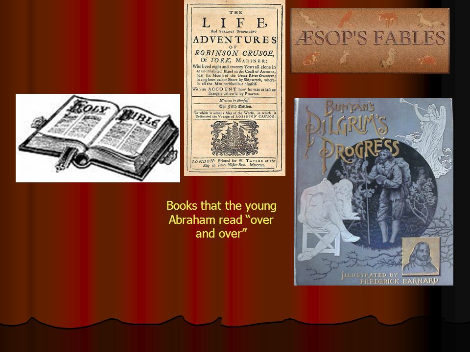 Books that the young Abraham read over and over