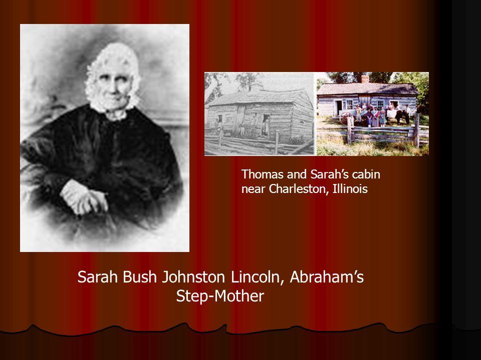 Sarah Bush Johnston Lincoln, Abrahams Step-Mother Thomas and Sarahs cabin near Charleston, Illinois