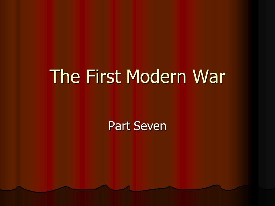 The First Modern War Part Seven