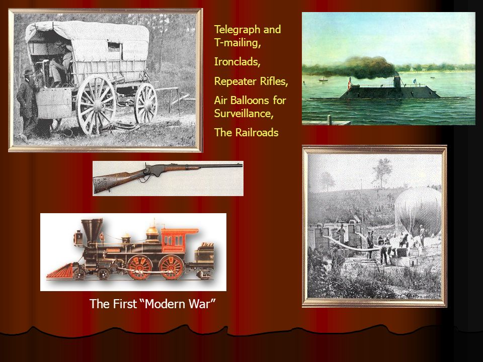 The First Modern War Telegraph and T-mailing, Ironclads, Repeater Rifles, Air Balloons for Surveillance, The Railroads