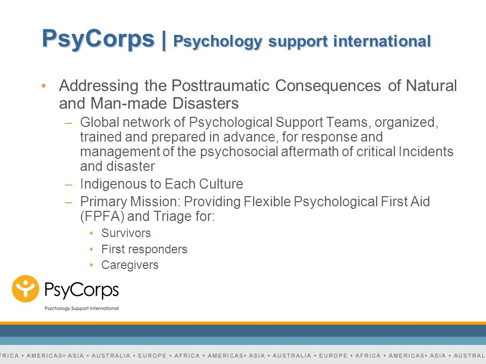 PsyCorps | Psychology support international Addressing the Posttraumatic Consequences of Natural and Man-made Disasters –Global network of Psychologic