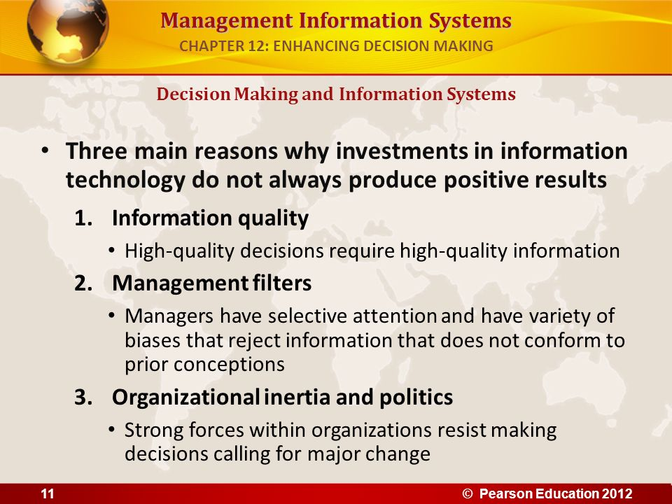 Management Information Systems Three main reasons why investments in information technology do not always produce positive results 1.Information quali