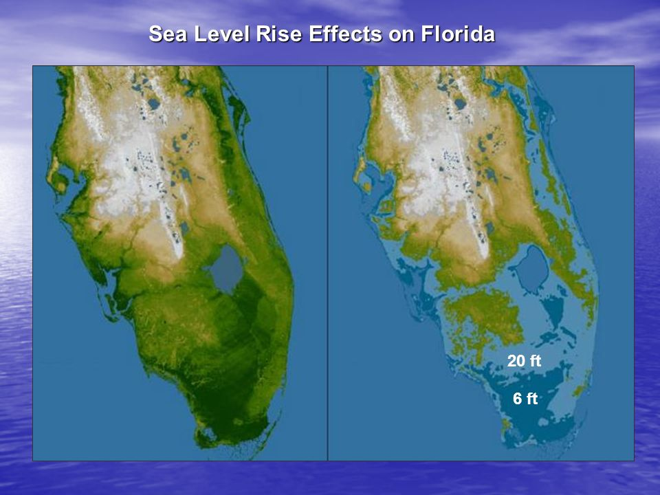 Sea Level Rise Effects on Florida 20 ft 6 ft