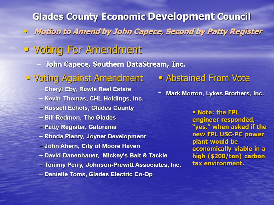 Glades County Economic Development Council Motion to Amend by John Capece, Second by Patty Register Motion to Amend by John Capece, Second by Patty Re