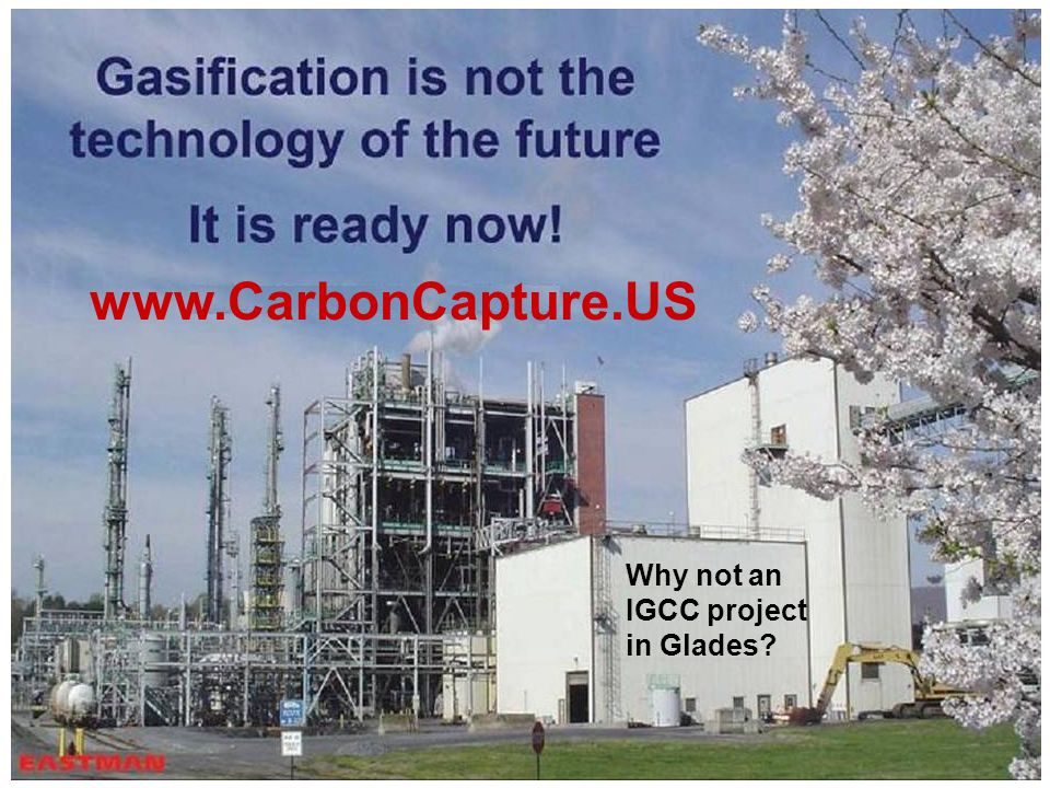 www.CarbonCapture.US Why not an IGCC project in Glades?