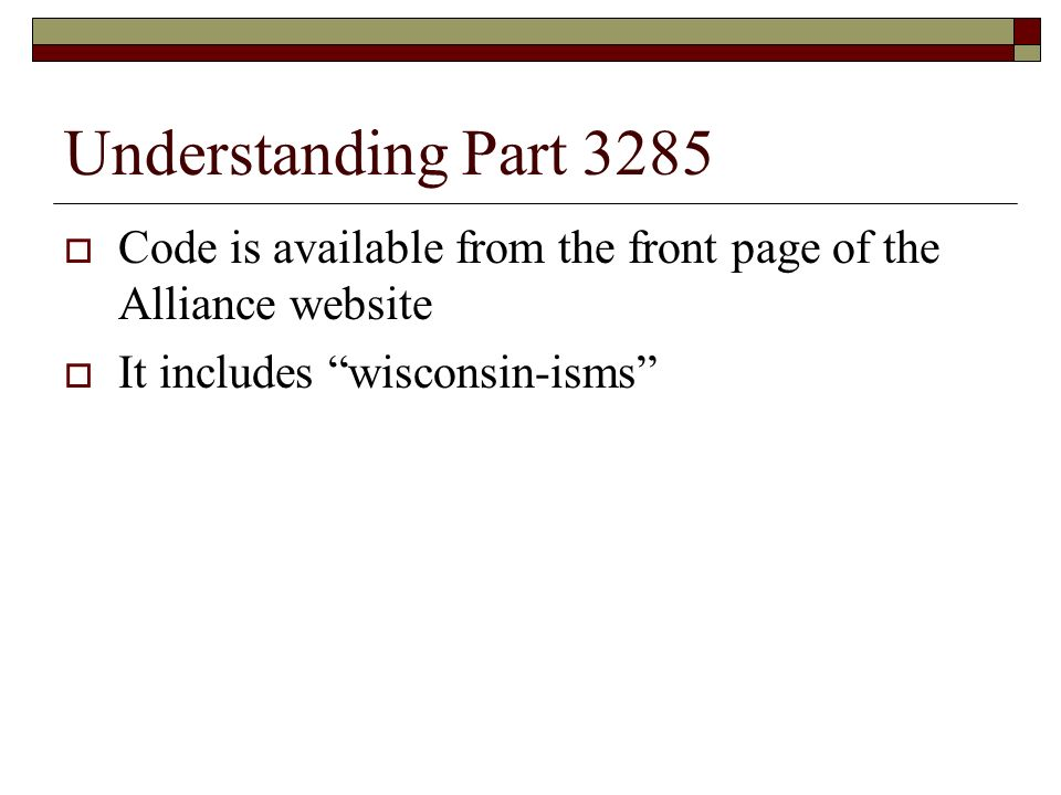 Understanding Part 3285 Code is available from the front page of the Alliance website It includes wisconsin-isms