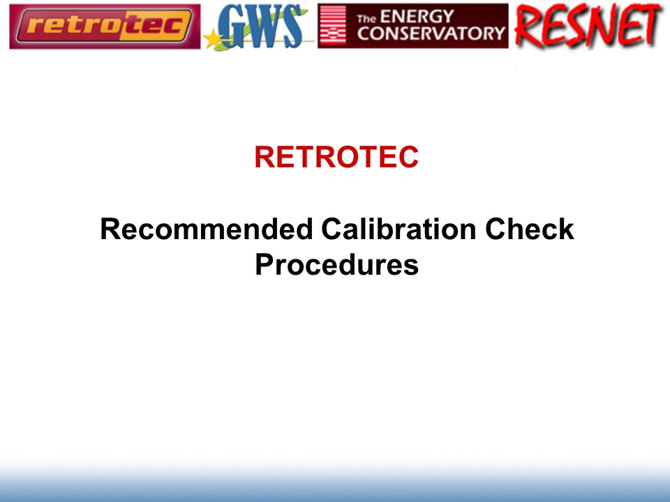 RETROTEC Recommended Calibration Check Procedures