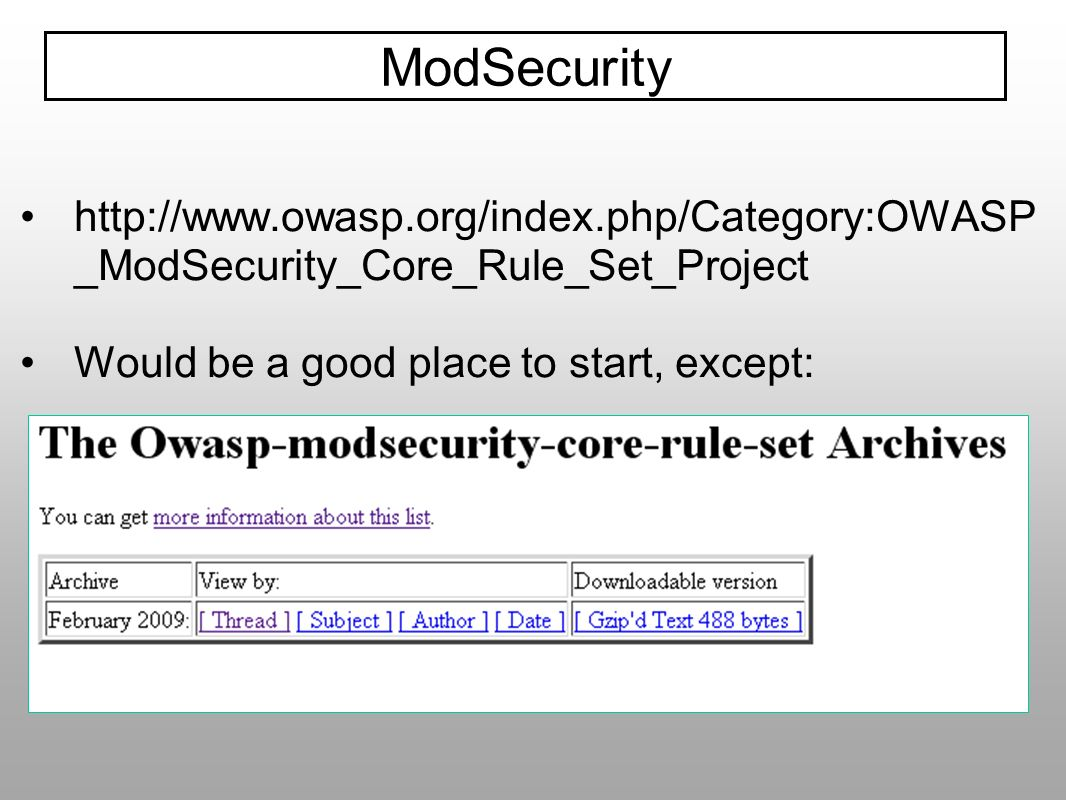 http://www.owasp.org/index.php/Category:OWASP _ModSecurity_Core_Rule_Set_Project Would be a good place to start, except: ModSecurity