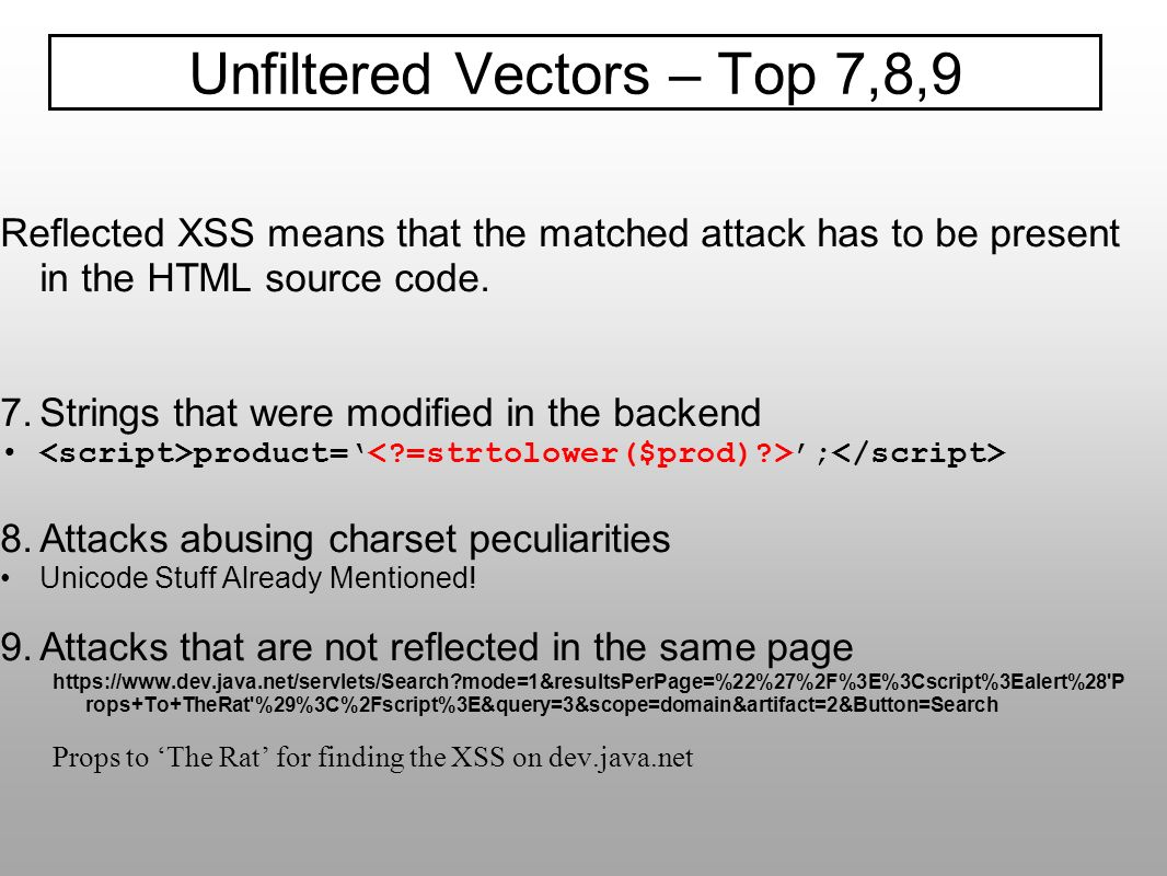 Reflected XSS means that the matched attack has to be present in the HTML source code. 7.Strings that were modified in the backend product= ; 8.Attack