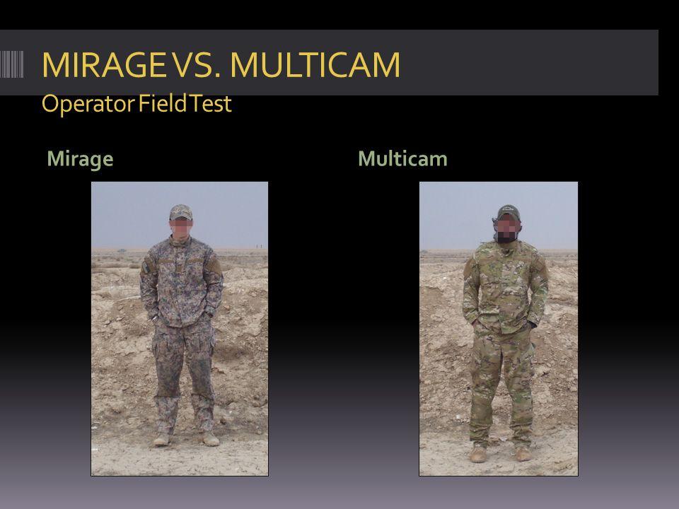 MIRAGE VS. MULTICAM Operator Field Test Mirage Multicam