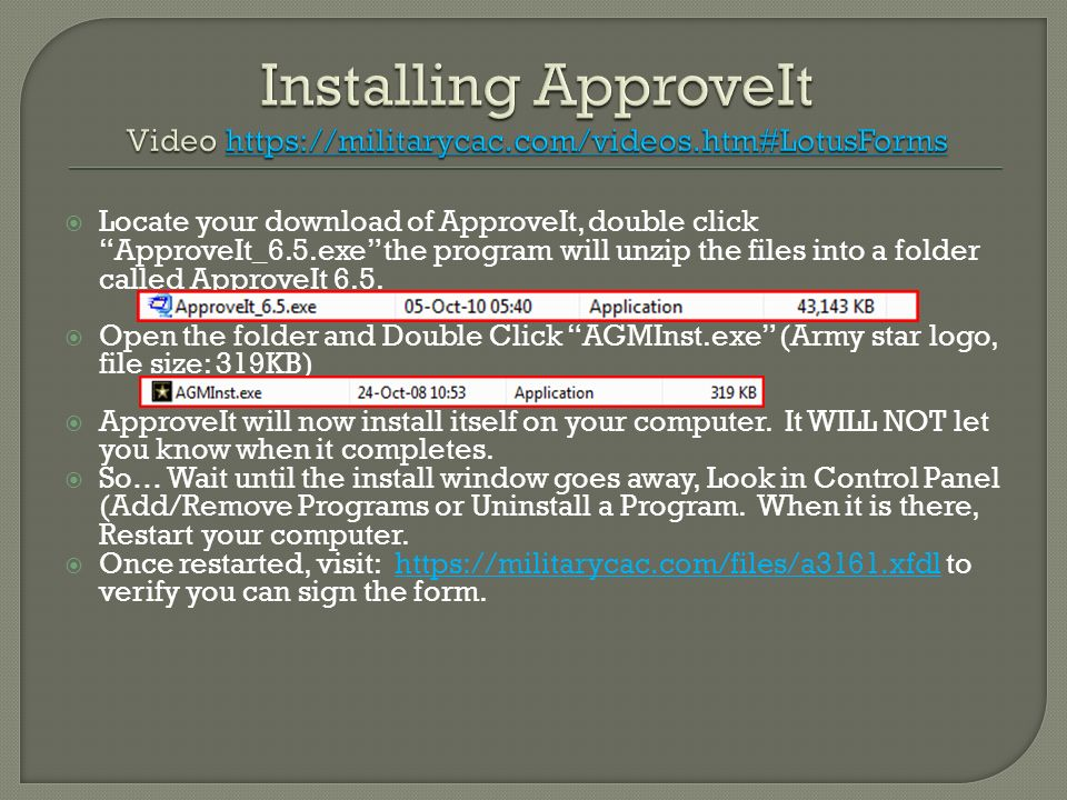 Locate your download of ApproveIt, double click ApproveIt_6.5.exe the program will unzip the files into a folder called ApproveIt 6.5. Open the folder