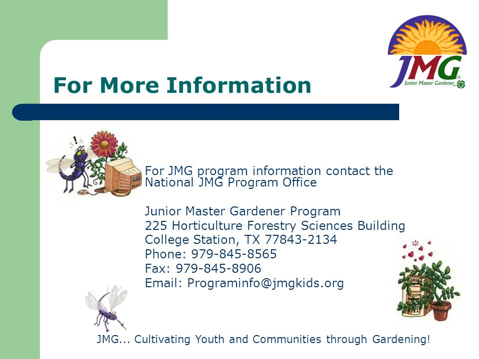 JMG... Cultivating Youth and Communities through Gardening! For More Information For JMG program information contact the National JMG Program Office J