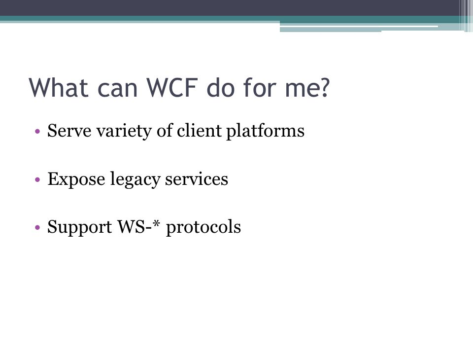 What can WCF do for me.