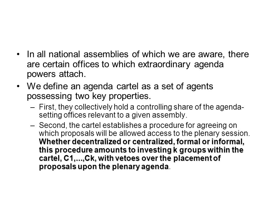 Two subspecies of agenda cartel We call this a parliamentary agenda cartel.First, in parliamentary systems, it is often said that each pivotal party in a multi-party majority coalition wields an agenda veto.