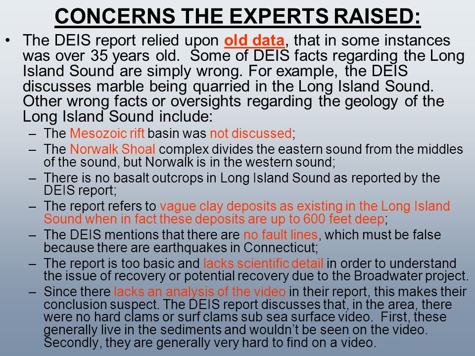 CONCERNS THE EXPERTS RAISED: The DEIS report relied upon old data, that in some instances was over 35 years old. Some of DEIS facts regarding the Long