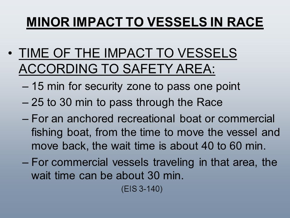 MINOR IMPACT TO VESSELS IN RACE TIME OF THE IMPACT TO VESSELS ACCORDING TO SAFETY AREA: –15 min for security zone to pass one point –25 to 30 min to p