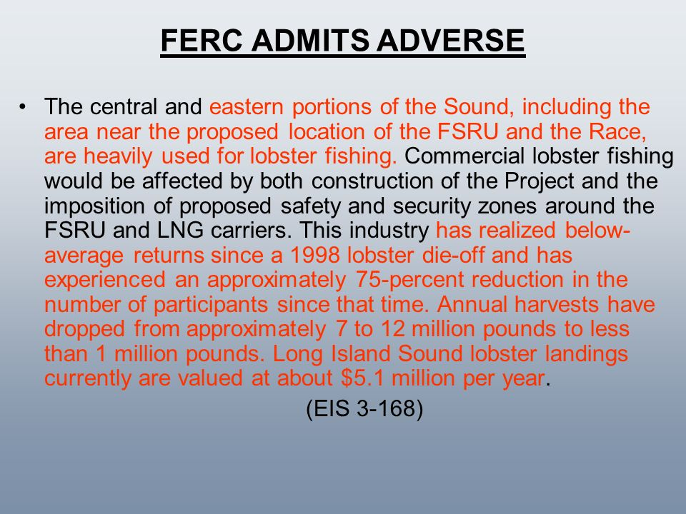 FERC ADMITS ADVERSE The central and eastern portions of the Sound, including the area near the proposed location of the FSRU and the Race, are heavily