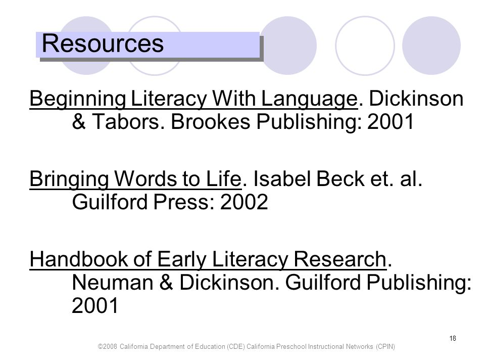 ©2008 California Department of Education (CDE) California Preschool Instructional Networks (CPIN) 18 Resources Beginning Literacy With Language. Dicki
