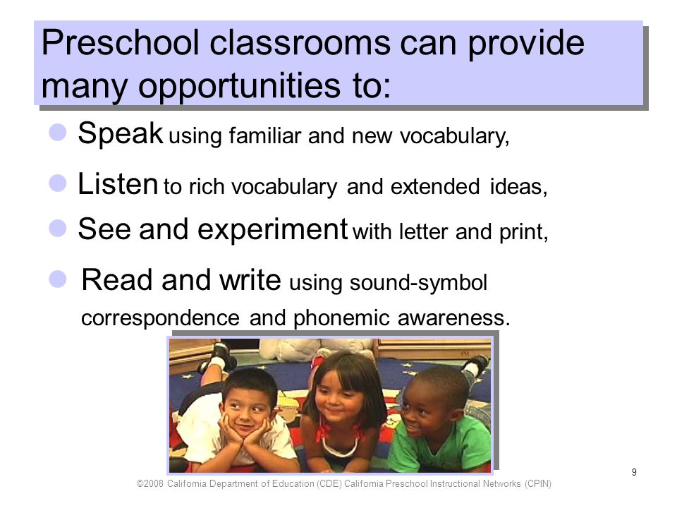 ©2008 California Department of Education (CDE) California Preschool Instructional Networks (CPIN) 10 Keys to engaging children in conversation: Plan individualized teacher- child conversations throughout the day, across all activities.