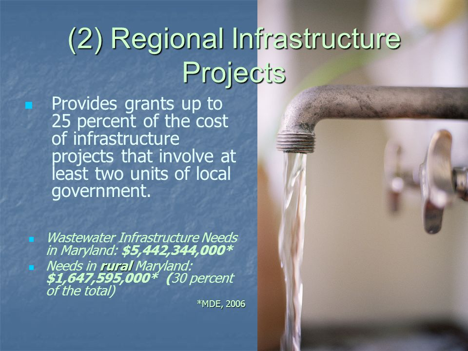 (2) Regional Infrastructure Projects Provides grants up to 25 percent of the cost of infrastructure projects that involve at least two units of local government.