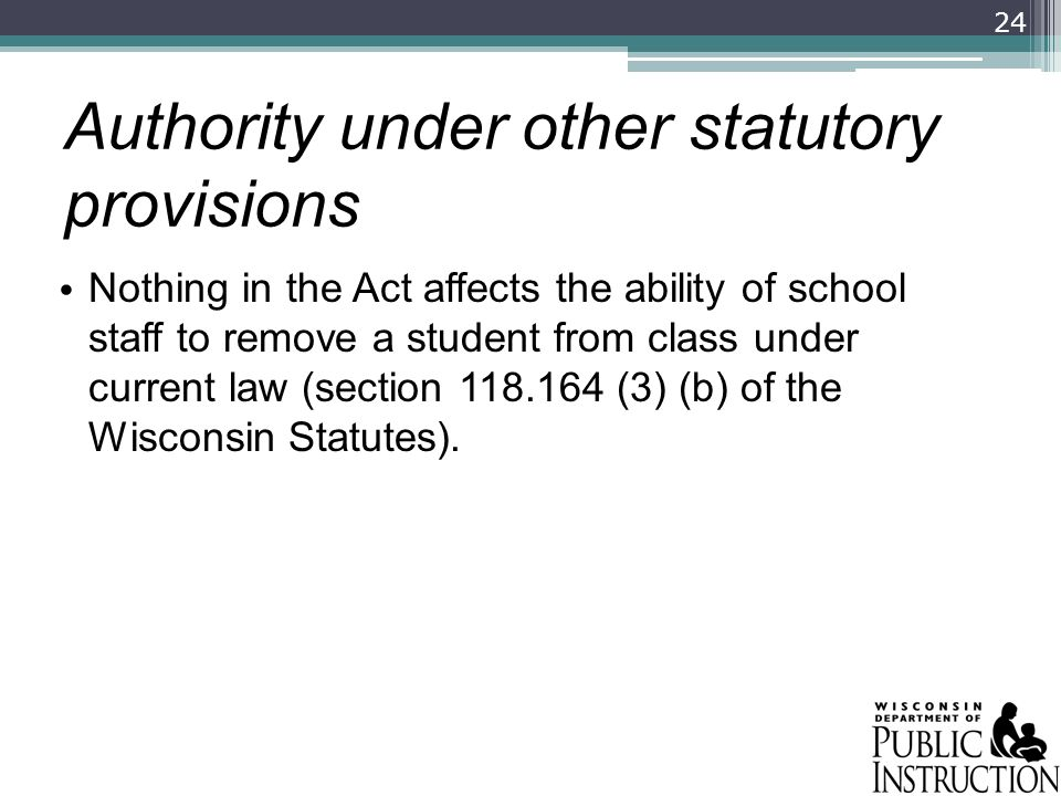 Authority under other statutory provisions Nothing in the Act affects the ability of school staff to remove a student from class under current law (se