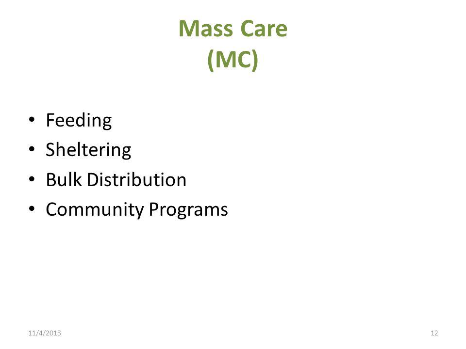 Mass Care (MC) Feeding Sheltering Bulk Distribution Community Programs 11/4/201312