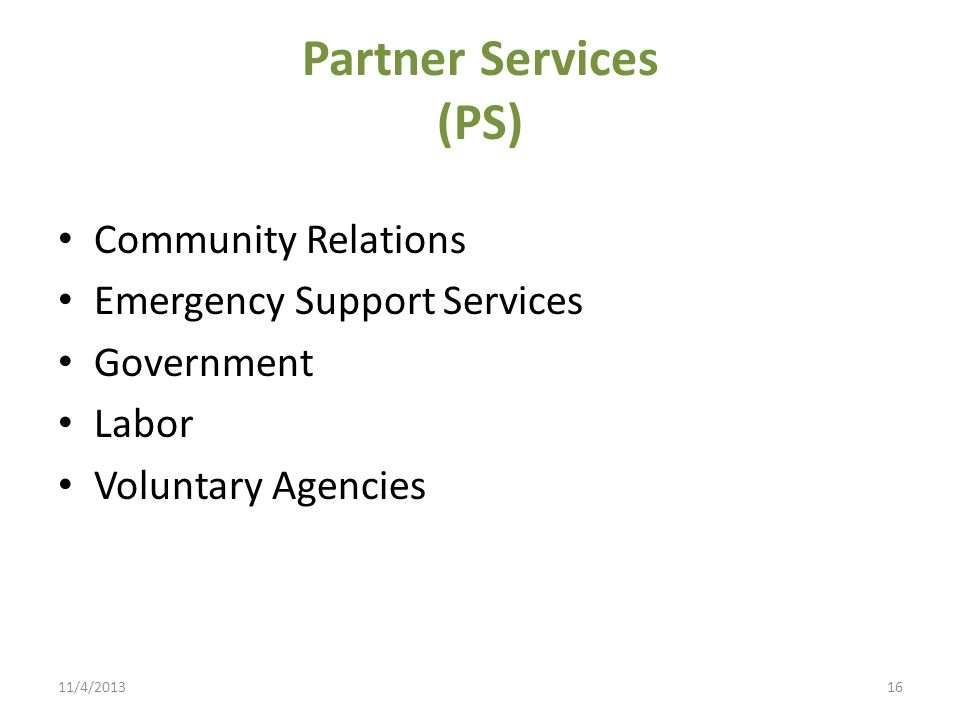 Partner Services (PS) Community Relations Emergency Support Services Government Labor Voluntary Agencies 11/4/201316