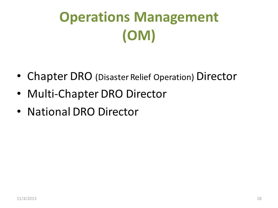 Operations Management (OM) Chapter DRO (Disaster Relief Operation) Director Multi-Chapter DRO Director National DRO Director 11/4/201318