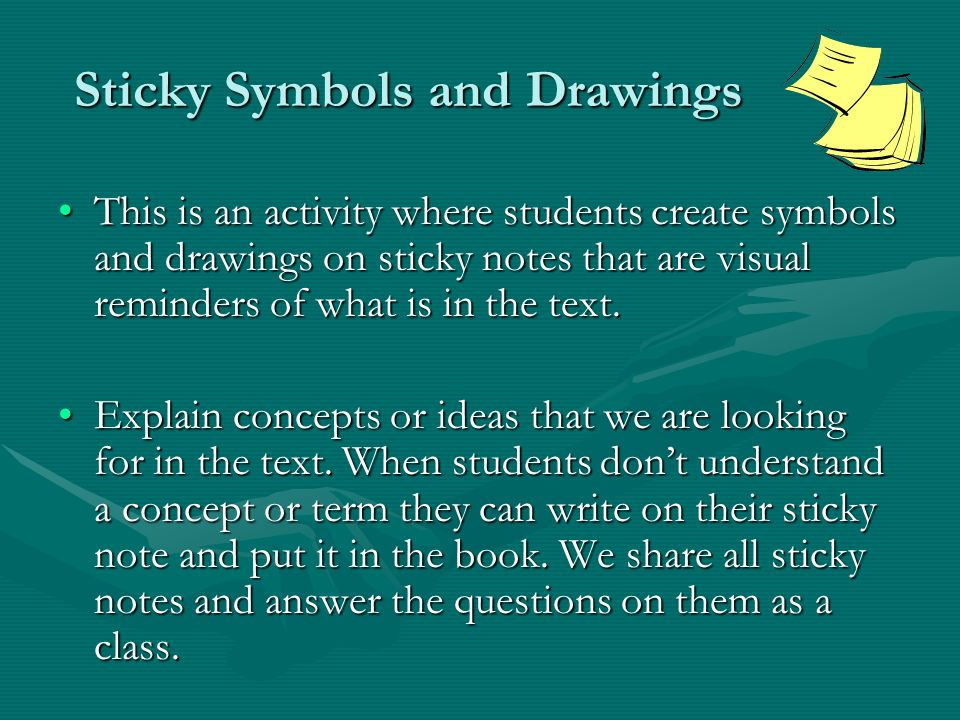 Sticky Symbols and Drawings This is an activity where students create symbols and drawings on sticky notes that are visual reminders of what is in the