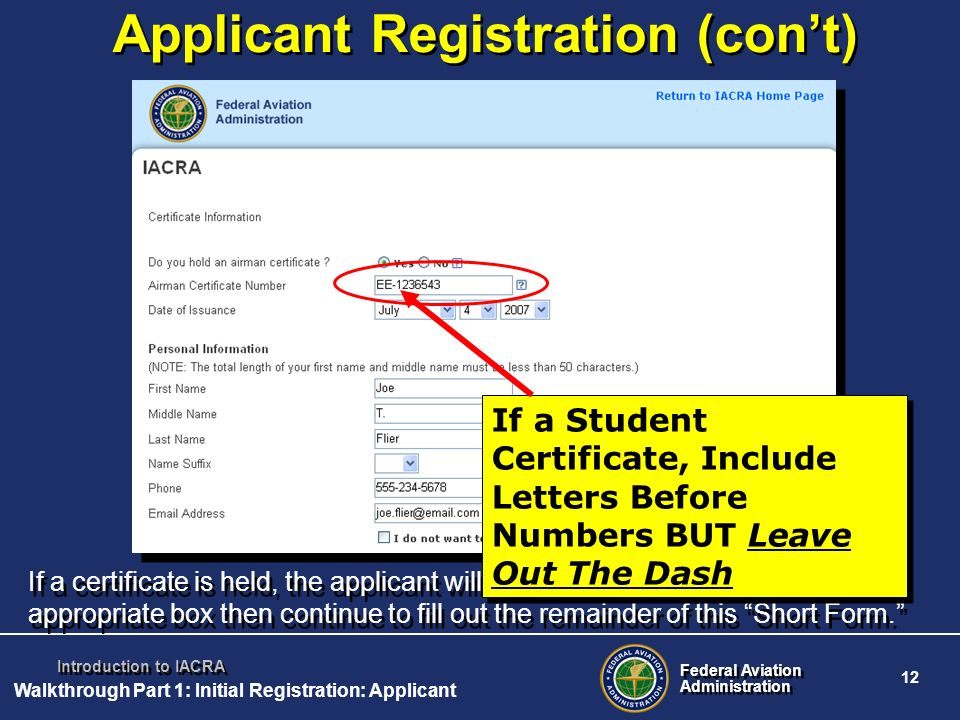 Federal Aviation Administration Federal Aviation Administration 12 Introduction to IACRA Applicant Registration (cont) If a certificate is held, the a
