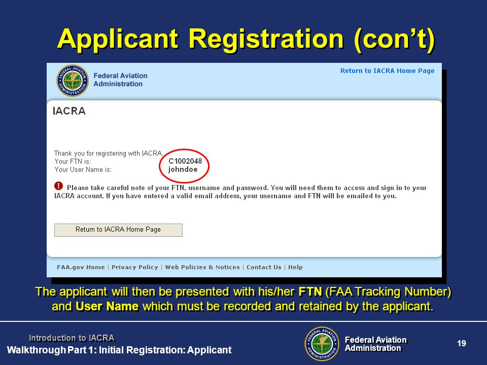 Federal Aviation Administration Federal Aviation Administration 19 Introduction to IACRA Applicant Registration (cont) The applicant will then be pres