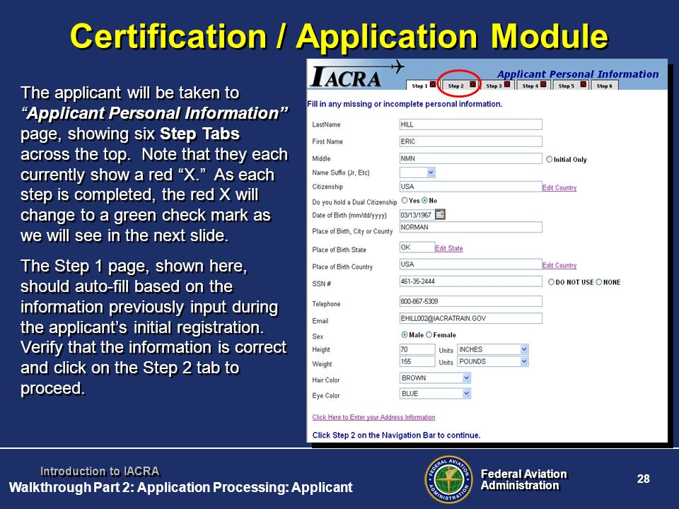 Federal Aviation Administration Federal Aviation Administration 28 Introduction to IACRA Certification / Application Module The applicant will be take