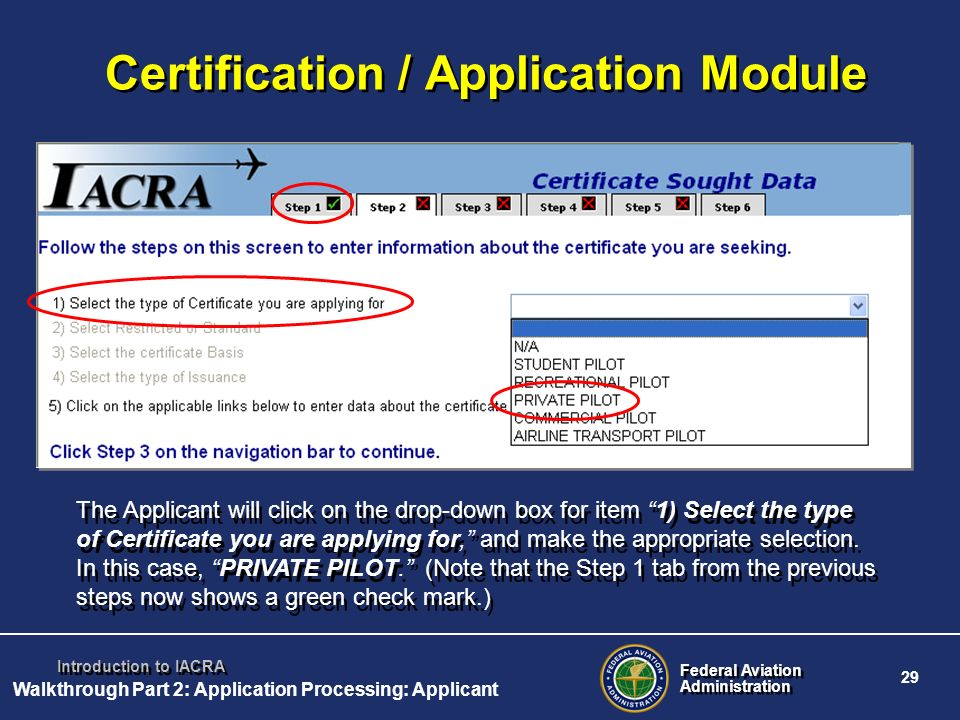 Federal Aviation Administration Federal Aviation Administration 29 Introduction to IACRA Certification / Application Module The Applicant will click o
