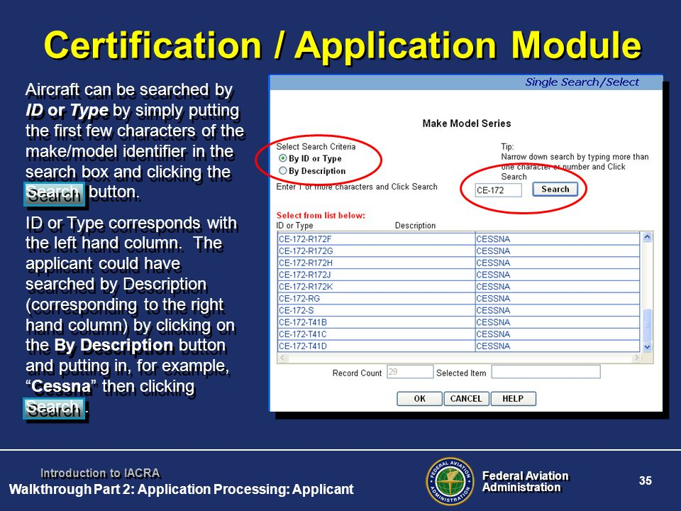 Federal Aviation Administration Federal Aviation Administration 35 Introduction to IACRA Certification / Application Module Aircraft can be searched b