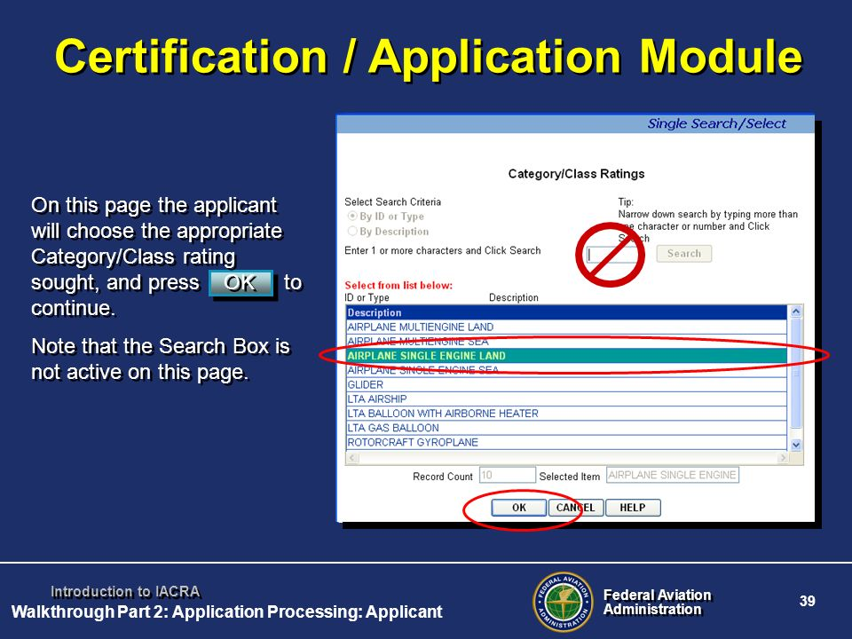 Federal Aviation Administration Federal Aviation Administration 39 Introduction to IACRA Certification / Application Module On this page the applicant