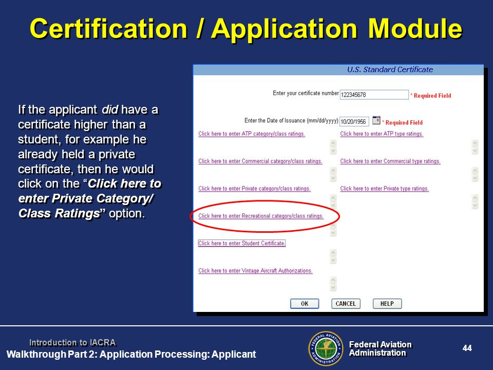 Federal Aviation Administration Federal Aviation Administration 44 Introduction to IACRA Certification / Application Module If the applicant did have
