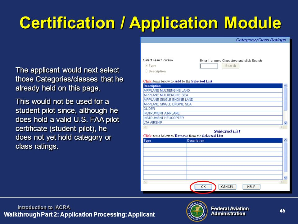Federal Aviation Administration Federal Aviation Administration 45 Introduction to IACRA Certification / Application Module The applicant would next s