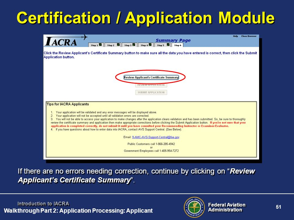 Federal Aviation Administration Federal Aviation Administration 51 Introduction to IACRA Certification / Application Module If there are no errors nee