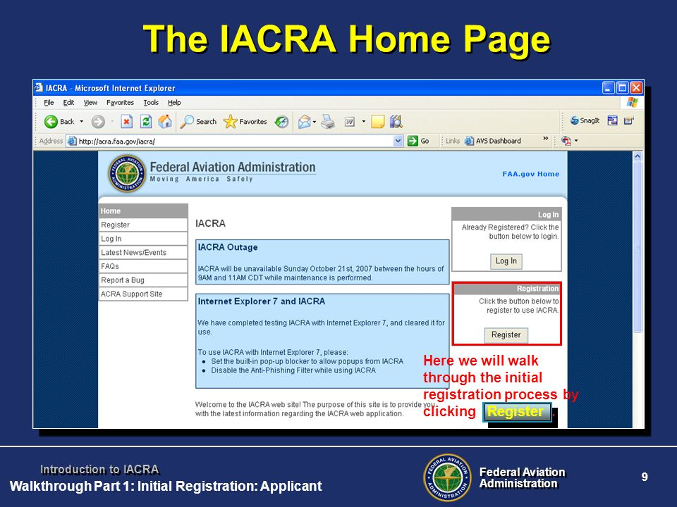 Federal Aviation Administration Federal Aviation Administration 9 Introduction to IACRA The IACRA Home Page Here we will walk through the initial regi