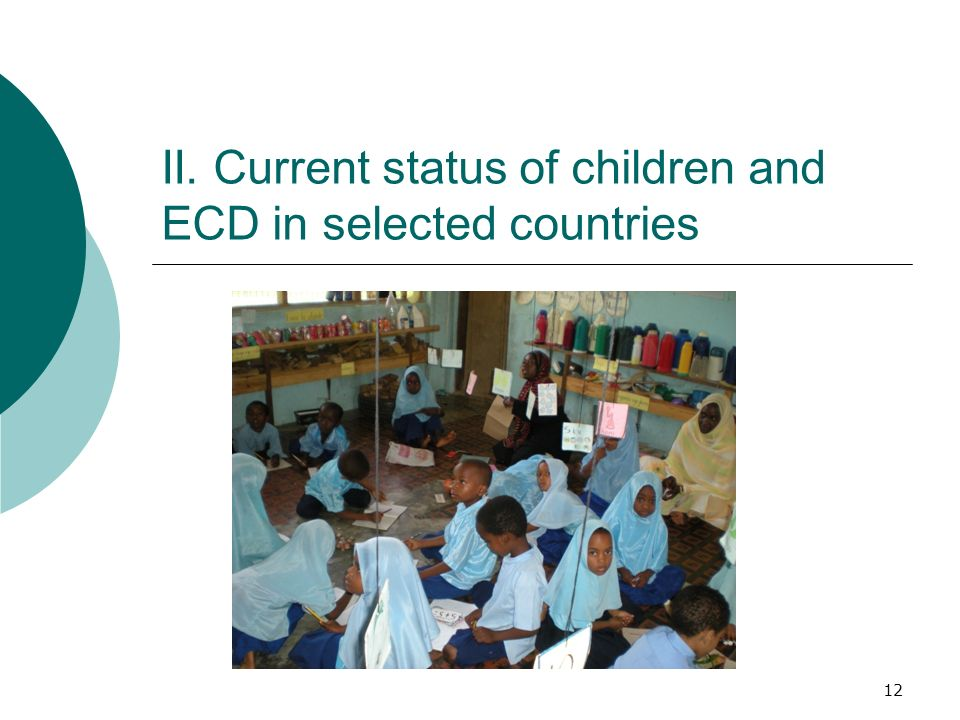 12 II. Current status of children and ECD in selected countries