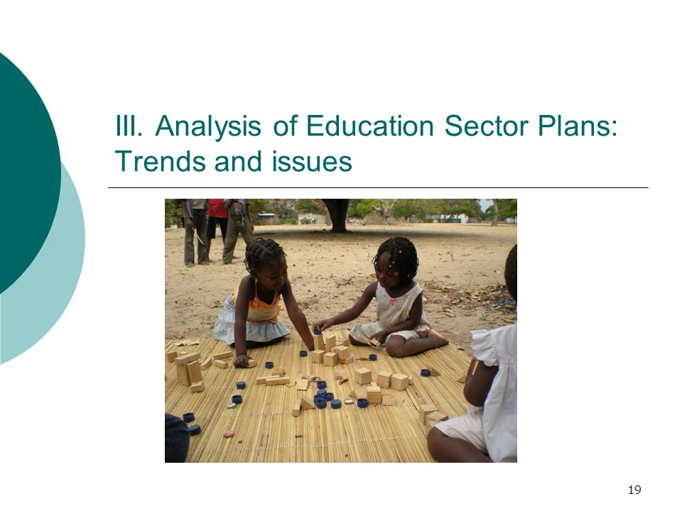 19 III. Analysis of Education Sector Plans: Trends and issues