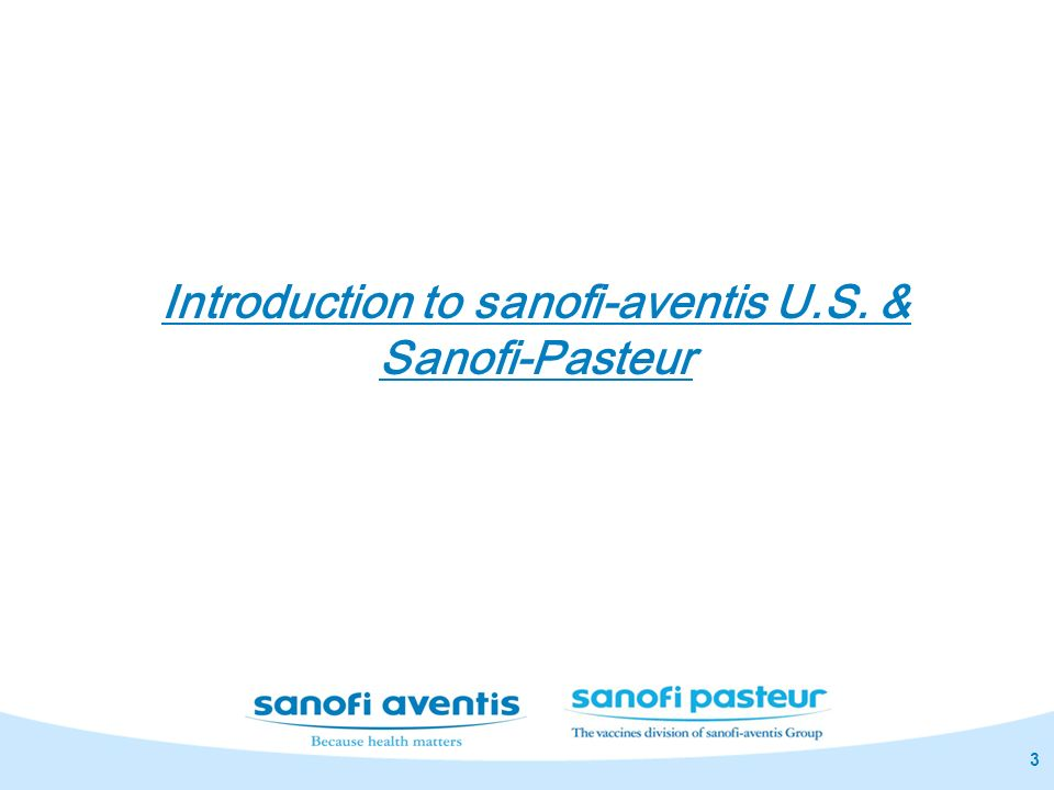 3 Introduction to sanofi-aventis U.S. & Sanofi-Pasteur
