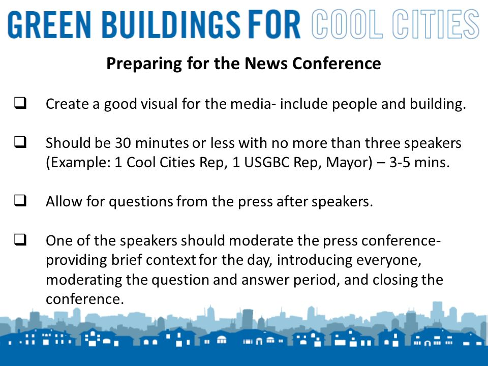 8 Preparing for the News Conference Create a good visual for the media- include people and building.