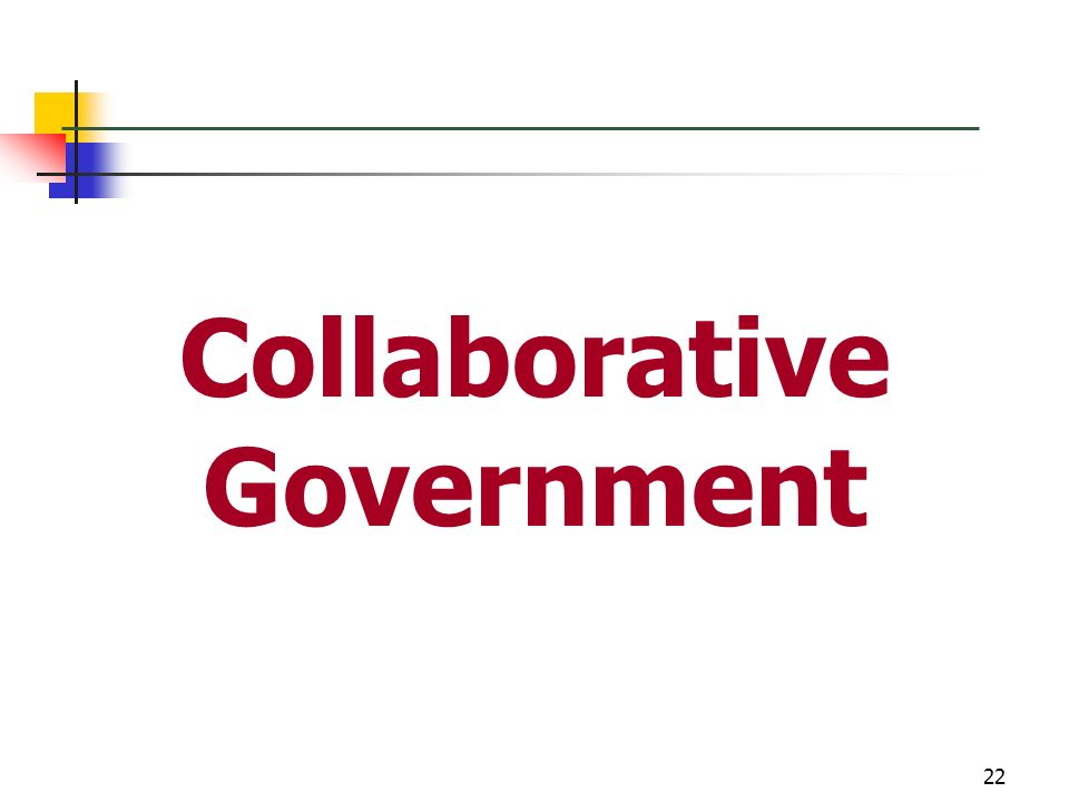 22 Collaborative Government