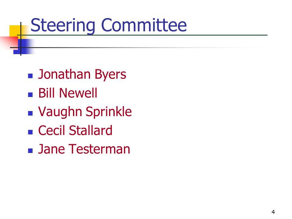 4 Steering Committee Jonathan Byers Bill Newell Vaughn Sprinkle Cecil Stallard Jane Testerman