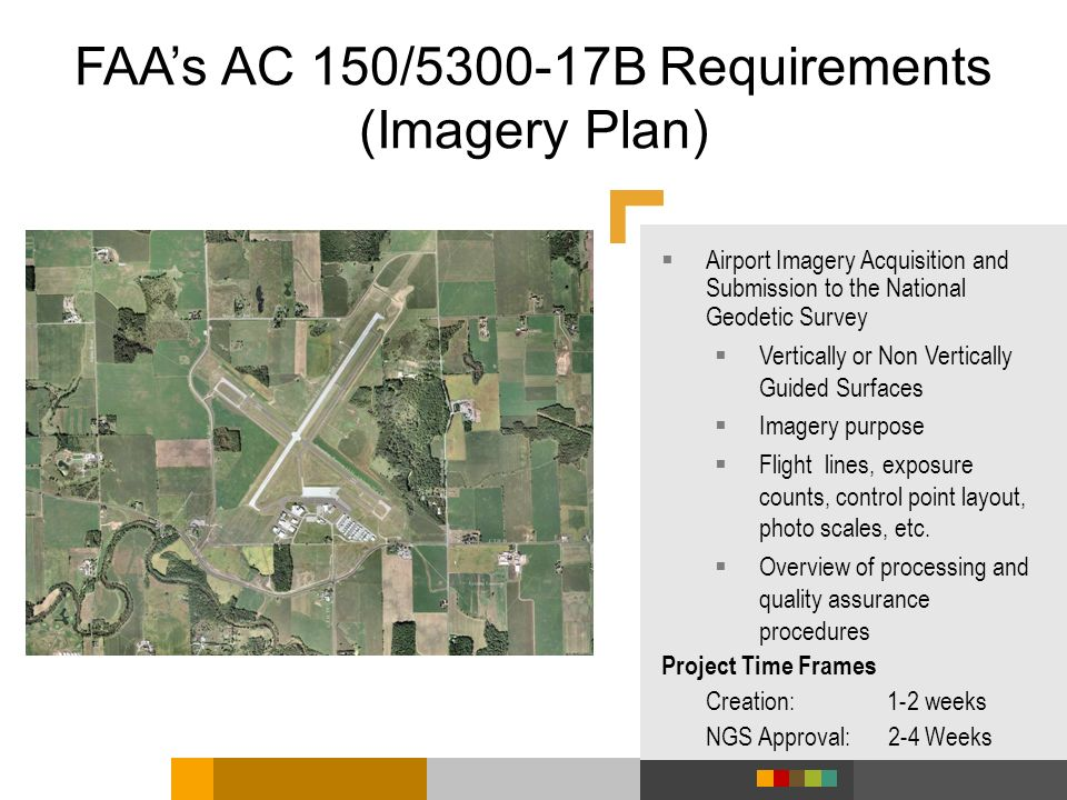 FAAs AC 150/5300-17B Requirements (Imagery Plan) Airport Imagery Acquisition and Submission to the National Geodetic Survey Vertically or Non Vertical