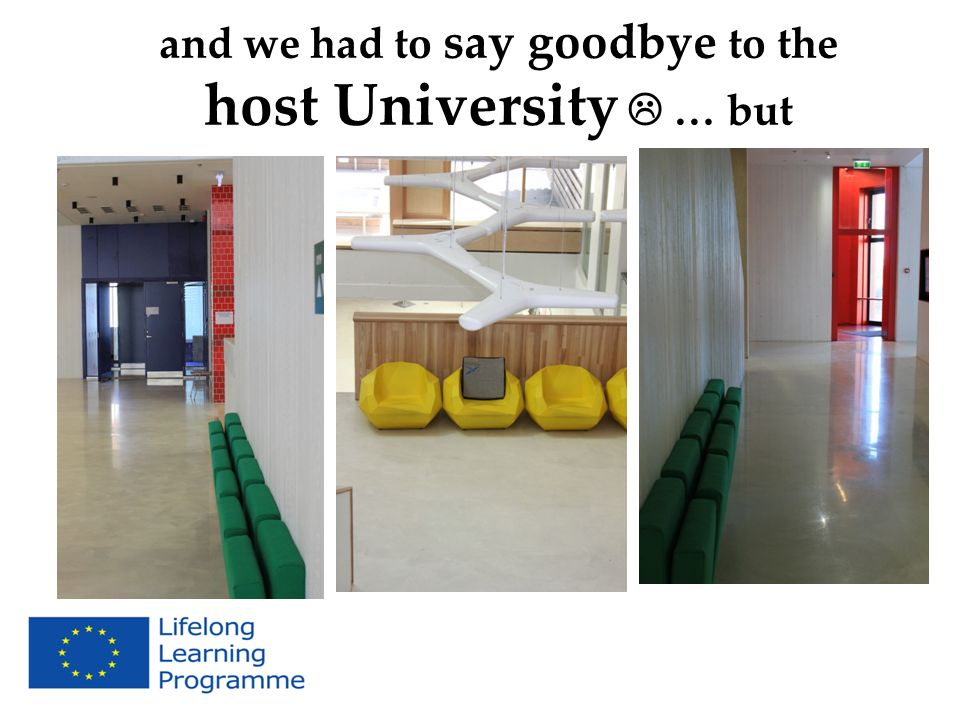 and we had to say goodbye to the host University … but
