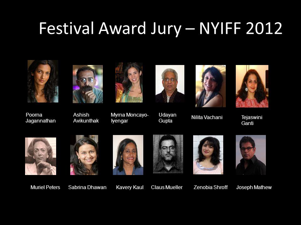 INDO- AMERICAN ARTS COUNCIL WWW.IAAC.US Festival Award Jury – NYIFF 2012 Poorna Jagannathan Ashish Avikunthak Myrna Moncayo- Iyengar Udayan Gupta Muri