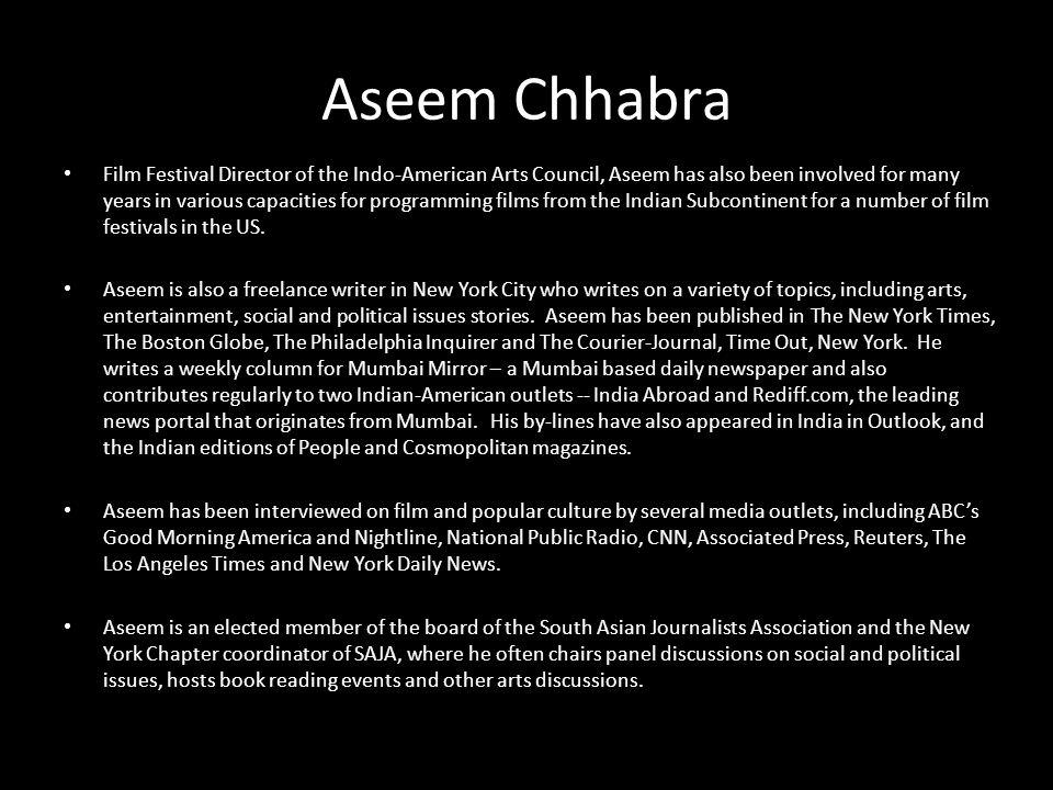 INDO- AMERICAN ARTS COUNCIL WWW.IAAC.US Aseem Chhabra Film Festival Director of the Indo-American Arts Council, Aseem has also been involved for many